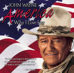 JOHN WAYNE WHY i LOVE AMERICA
